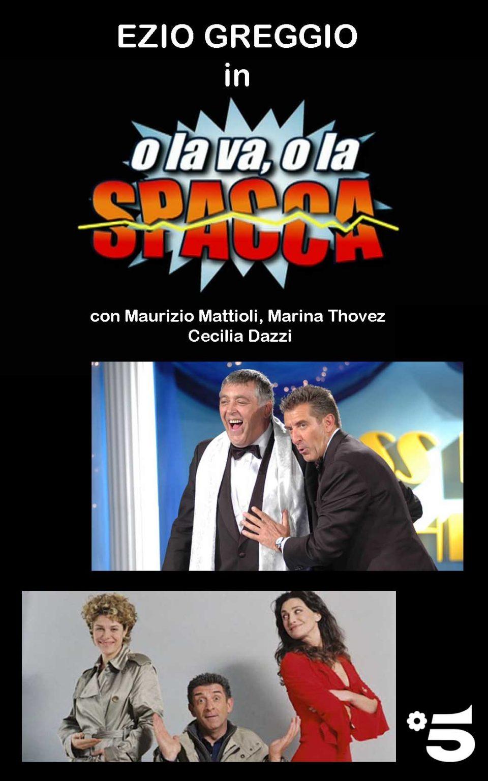 O la va o la spacca (2004)
